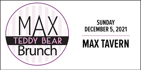 Max's Tavern - 11th Annual Teddy Bear Brunch tickets