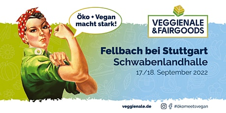 VEGGIENALE & FAIRGOODS Region Stuttgart 2022 Tickets