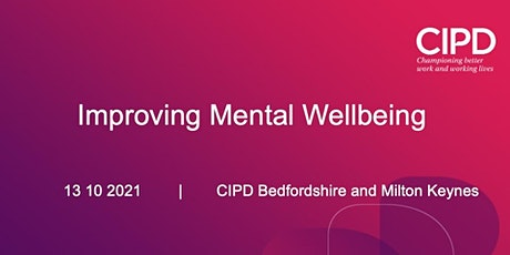 Improving Mental Wellbeing; CIPD B&MK tickets