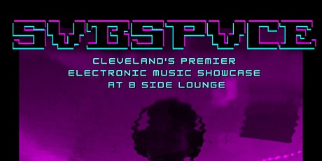 SVBSPVCE: Cleveland's Premier Electronic Music Showcase tickets