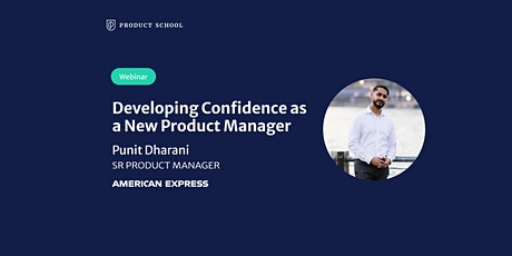 Webinar: Developing Confidence as a New PM by American Express Sr PM tickets