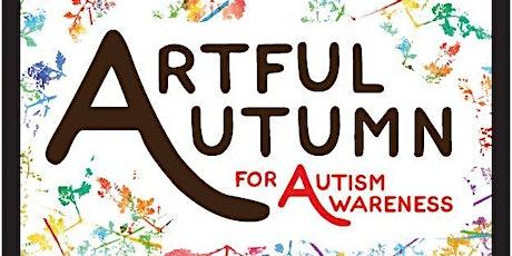 Artful Autumn for Autism Awareness tickets