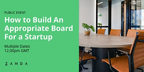 How to Build An Appropriate Board For A Startup tickets