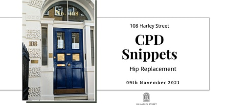 Hip Replacement - 108 Harley Street CPD Snippets tickets