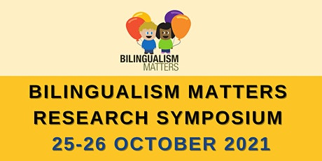 Bilingualism Matters Research Symposium 2021 (BMRS21) tickets