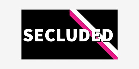 Secluded LDN Launch Party tickets