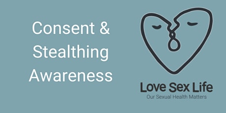 Consent with a focus on stealthing - LSL  professionals only tickets