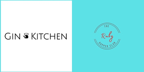 The Gin Kitchen and The Ruby Supper Club Presents tickets