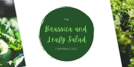 Brassica and Leafy Salad Conference 2022 tickets