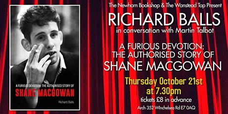 Richard Balls : A Furious Devotion. The Authorised story of Shane Macgowan tickets