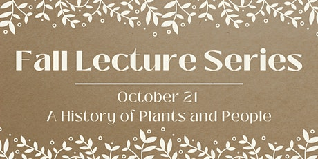 Lecture: A History of Plants and People tickets