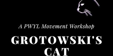 Copy of Grotowski's Cat- Movement Workshop tickets
