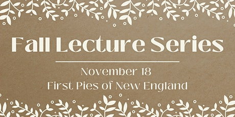 Lecture: First Pies of New England tickets