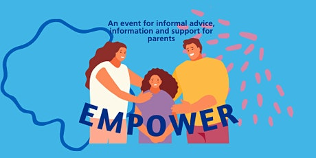 Empower: An event for informal advice, information and support for parents tickets