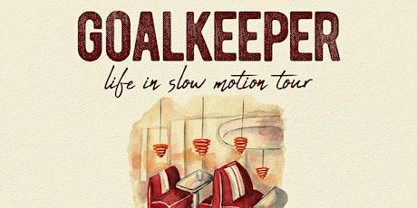 Goalkeeper tickets