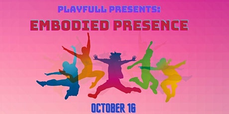 PlayFull presents: Embodied Presence tickets