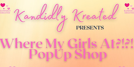 Where My Girls At ?!?! PopUp Shop tickets
