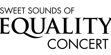 Sweet Sounds of Equality Concert tickets