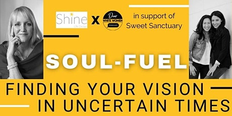 Soul-Fuel: Finding Your Vision In Uncertain Times tickets