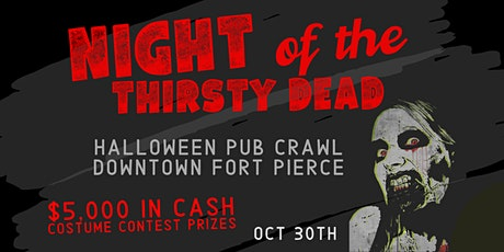 Night of the Thirsty Dead Pub Crawl Downtown Fort Pierce tickets