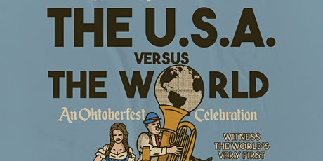 USA vs. The World: An Oktoberfest Celebration tickets