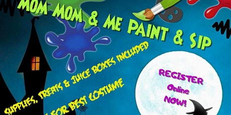 Mom Mom and Me Paint & Sip  Halloween Edition (Juice boxes included) tickets