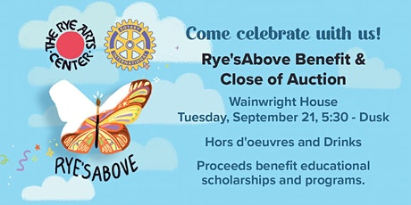 Rye's Above Benefit and Close of Auction tickets