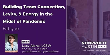 Building Team Connection, Levity, & Energy in the Midst of Pandemic Fatigue tickets