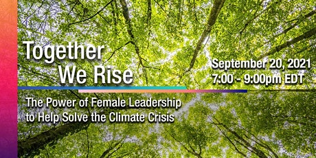 Together We Rise: The Power of Female Leadership to Solve Climate Crisis tickets