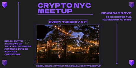 Crypto Meetup at Nowadays  – Every Tuesday at 7p tickets