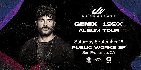 Dreamstate presents: Genix at Public Works tickets