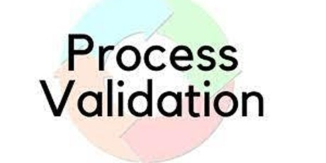 Process Validation Guidance Requirements (FDA and EU Annex 15 tickets