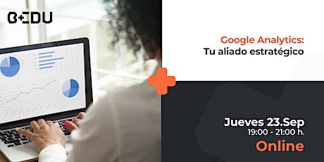 Google Analytics: Tu aliado estratégico/Sesiones en vivo. ingressos