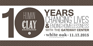 Human Clay: Gateway Center 10th Anniversary Celebration
