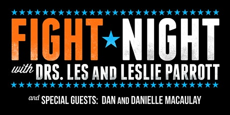FIGHT NIGHT - With Drs. Les and Leslie Parrott tickets