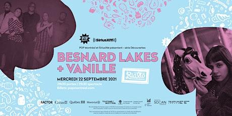 POP Montréal et SiriusXM présentent:The Besnard Lakes et Vanille billets
