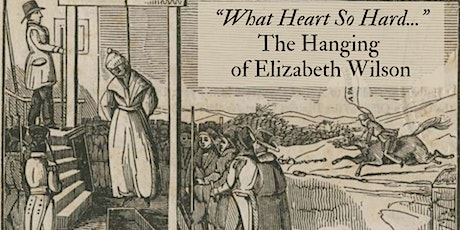 """""""What Heart So Hard"""": The Hanging of Elizabeth Wilson tickets"""