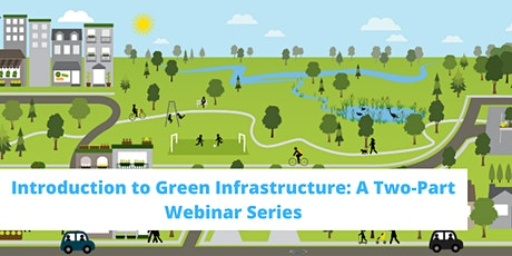 Introduction to Green Infrastructure: A Two-Part Webinar Series tickets