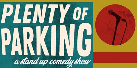 Plenty of Parking: Live Stand-up Comedy Show tickets