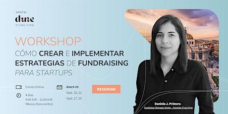 BATCH#5 : Cómo crear e implementar estrategias de Fundraising para Startups tickets