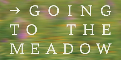 Conversation Series: Going to the Meadow (1st of 4) tickets
