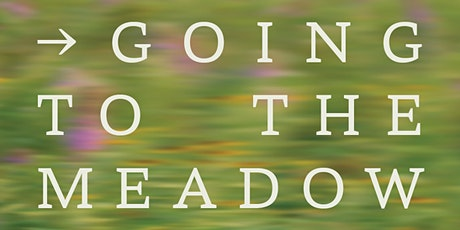 Conversation Series: Going to the Meadow (2nd of 4) tickets