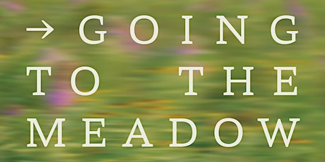 Conversation Series: Going to the Meadow (3rd of 4) tickets