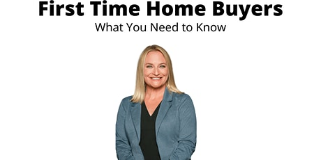 First Time Home Buyers - What you need to know tickets