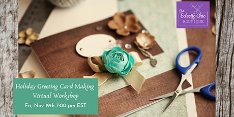 Holiday Greeting Card Making Virtual Workshop tickets
