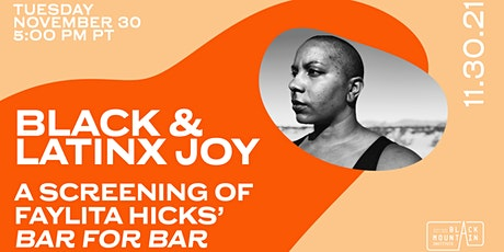 Black and Latinx Joy: A Screening of Faylita Hicks' Bar for Bar tickets