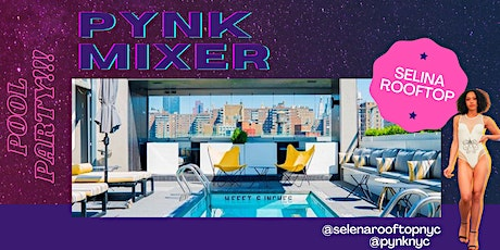 PYNK MIXER: NYC'S TOP CREATIVE INDUSTRY MIXER FOR WOMEN at Selina's Rooftop tickets