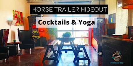 Yoga & Cocktails at Horse Trailer Hideout tickets