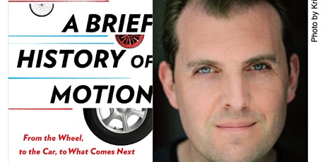 A Brief History of Motion: From the Wheel, to the Car, to What Comes Next tickets