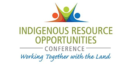 6th Indigenous Resource Opportunities Conference tickets